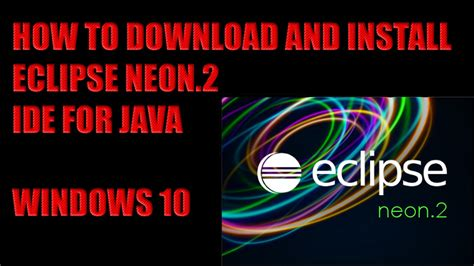 and install eclipse for java how to and install eclipse neon 2 ide for java