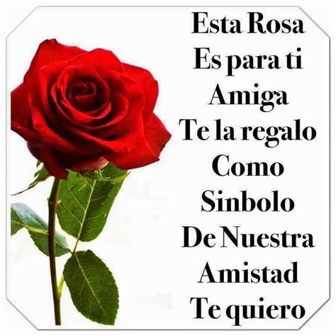 imagenes para una amiga hermosa frases para tu muro esta rosa es para ti amistad