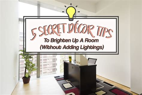 Decorating Ideas To Brighten A Room 5 Secret D 233 Cor Tips To Brighten Up A Room Without Adding