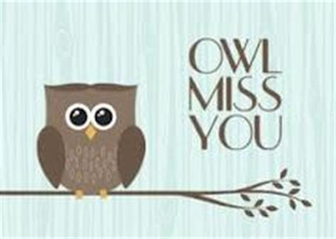 you will be missed card template 6 best images of owl miss you printable template