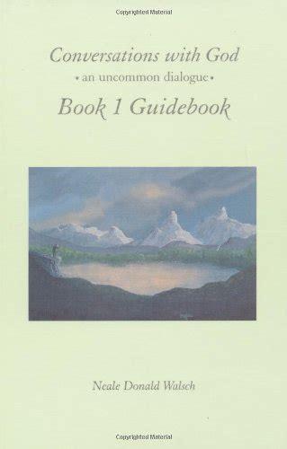 Pdf Conversations God Uncommon Dialogue Book by Conversations With God Book 1 Guidebook An Uncommon Dialogue
