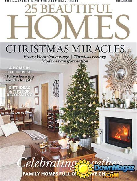 beautiful home design magazines 25 beautiful homes december 2016 187 download pdf