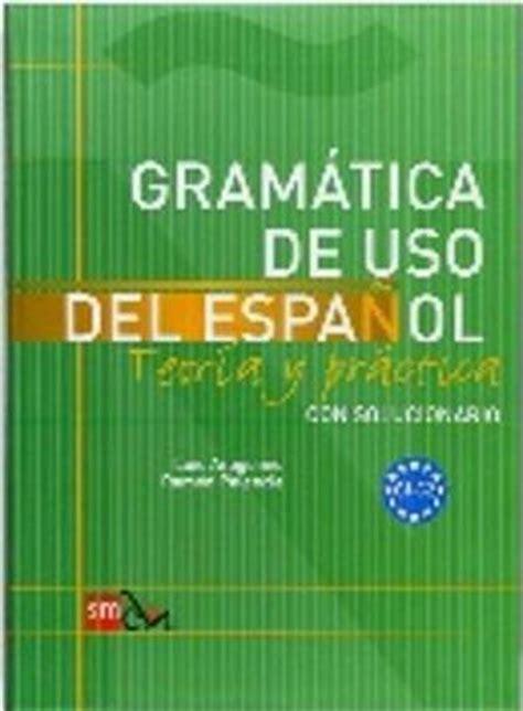 gramatica de uso del 8434893517 gramatica de uso del espanol teoria y practica