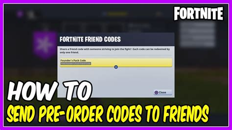 fortnite save the world code how to send your pre order codes to friends fortnite