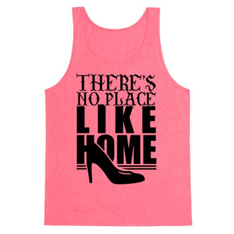 theres no place like home tank top human