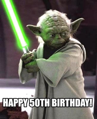Happy 50th Birthday Meme - meme creator happy 50th birthday meme generator at