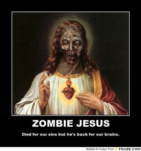 Offensive Jesus Memes - zombie jesus meme