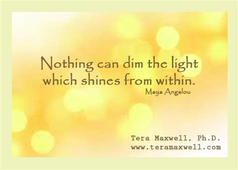 nothing can dim the light which shines from within