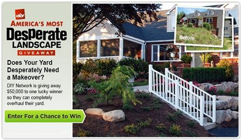 diy desperate landscape sweepstakes win 50 000 from diy network america s most desperate landscape sweepstakesbible