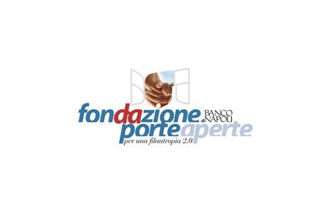 fondazione banco napoli fondazione porte aperte fondazione banco di napoli