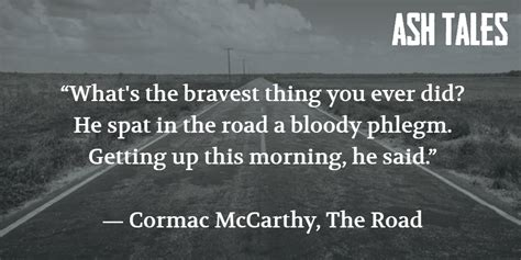 cormac mccarthy quotes 10 epic quotes from the road by cormac mccarthy ash tales