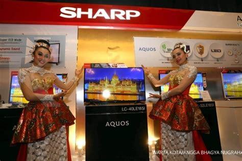 Tv Sharp Karawang genjot penjualan sharp luncurkan led tv