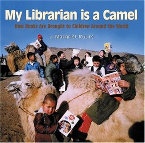 camel in books my librarian is a camel how books are brought to children