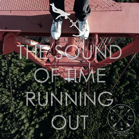 the noise of time pretty little kennedy curse the sound of time running out lp buzzlounge