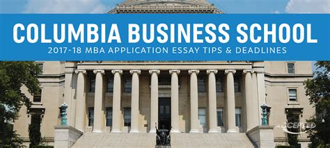 Nus Mba Essays 2017 by Columbia Business School Mba Essay Tips Deadlines The