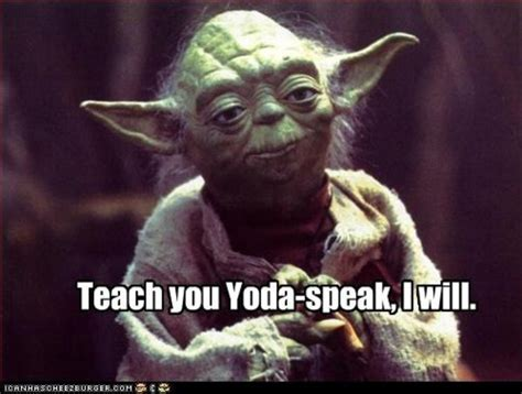 Yoda Meme Maker - yodaspeak know your meme