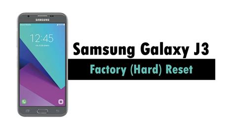 reset samsung factory samsung galaxy j3 how to reset back to factory settings