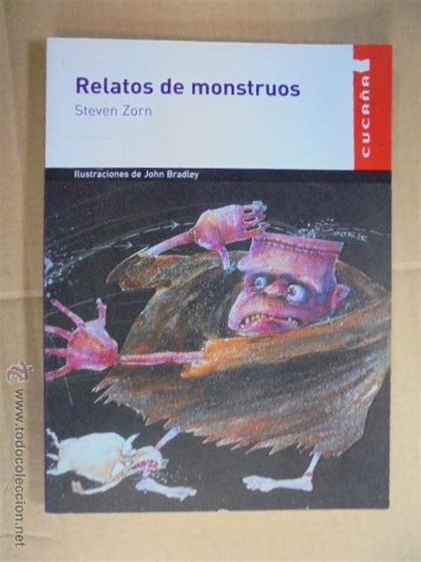 libro relatos de monstruos relatos de monstruos steven zorn john bradl comprar libros de novela infantil y juvenil en
