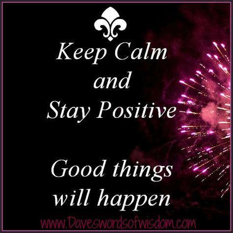daveswordsofwisdomcom  calm stay positive