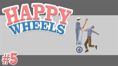 happy wheels zombies full version happy wheels 5 zombies youtube