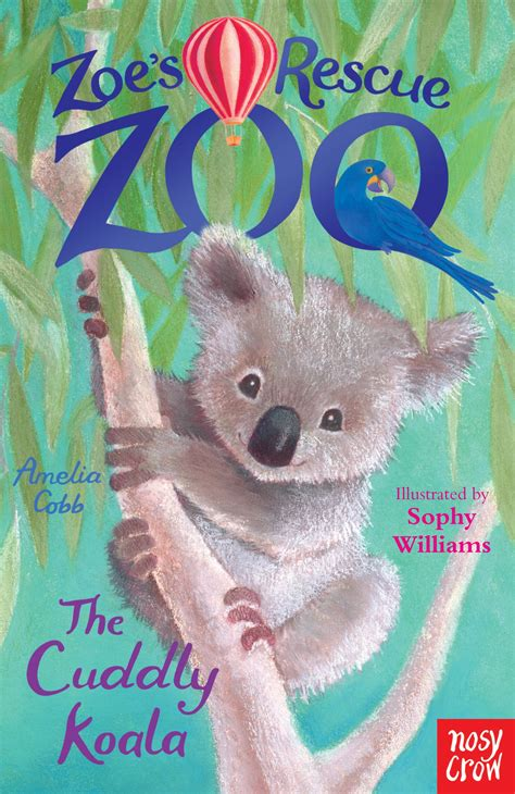 zoo rescue books zoe s rescue zoo the cuddly koala nosy