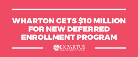 Wharton Mba Deffered Admission by Wharton Gets 10 Million For New Deferred Enrollment Program