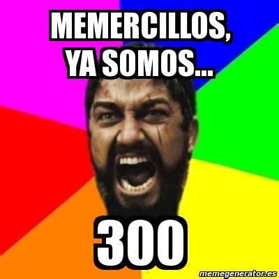 300 Meme Generator - meme sparta memercillos ya somos 300 1471821