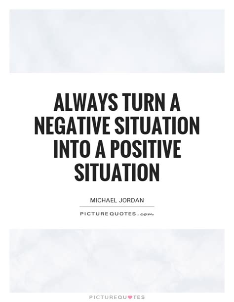 turn negative energy into positive energy god has a wonderful way of turning negatives into negative to positive quotes quotesgram