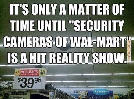 Funny Walmart Memes - funny memes security cameras of walmart up humming a