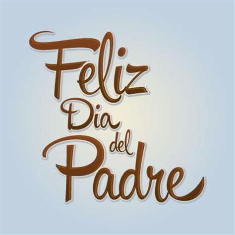 imagenes feliz dia del padre mensajes feliz dia del padre app ranking and store data