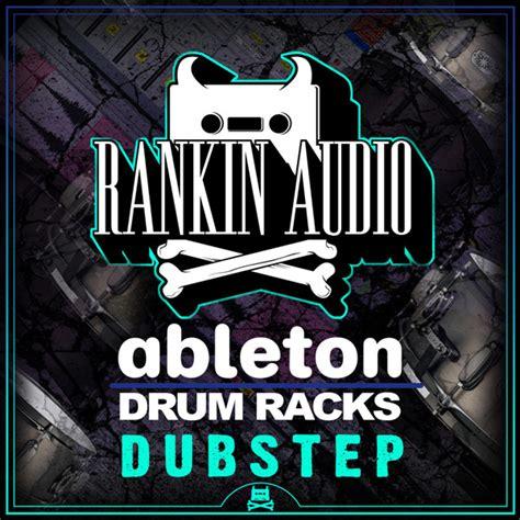 Free Ableton Instrument Racks by Rankin Audio Ableton Drum Racks Dubstep