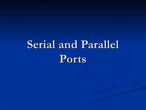 parallel and serial serial and parallel ports