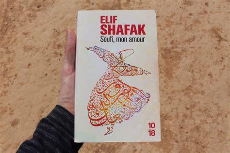 soufi mon amour soufi mon amour elif shafak