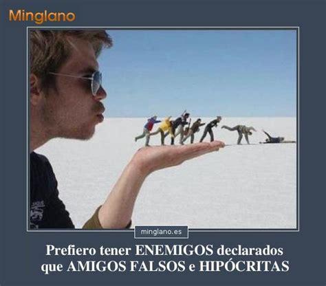imagenes para amigos hipocritas imagenes con frases para las amigas hipocritas frases para