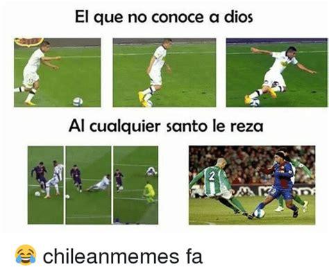 el jess que no 1602552770 el que no conoce a dios al cualquier santo le reza chileanmemes fa chilean meme on sizzle