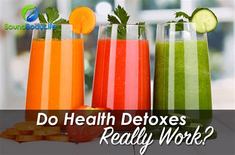 Do Detoxes Actually Work do health detoxes really work it depends on what you