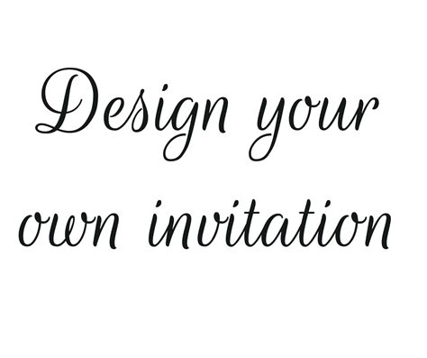 Design Your Own Invitations by Design Your Own Birthday Invitation Invitations