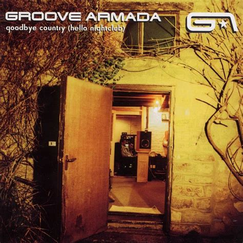 groove armada goodbye country groove armada goodbye country hello nightclub 2001
