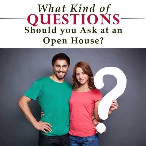Questions To Ask At An Open House by Key Questions All Buyers Should Ask At An Open House