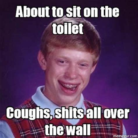 Diarrhea Meme - i had diarrhea and thought i had just barely made it