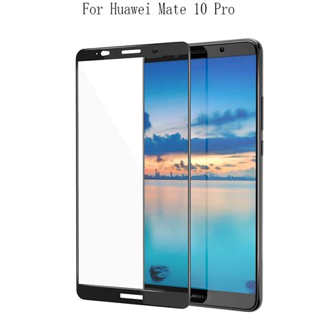 4d Tempered Glass Huawei Mate 10 Cover 9h Anti Gores Kaca 9h for huawei mate 10 lite cover protector tempered glass screen for huawei mate 10