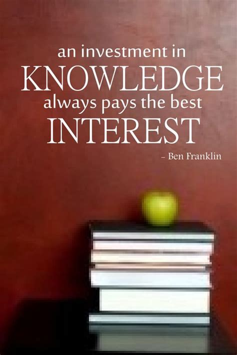 Quote Of The Day Benjamin Franklin by Quot An Investment In Knowledge Always Pays The Best Interest