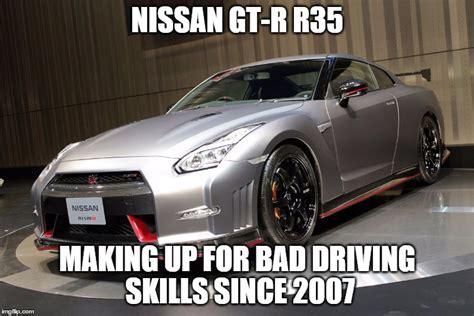 Gtr Meme - image tagged in nissan gt r r35 imgflip