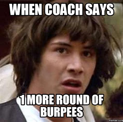 burpees meme 20 relatable and burpees meme sayingimages