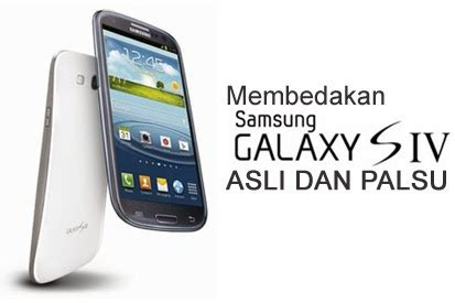 Harga Samsung J3 Pro Asli ketahui perbedaan samsung galaxy s4 asli dan palsu