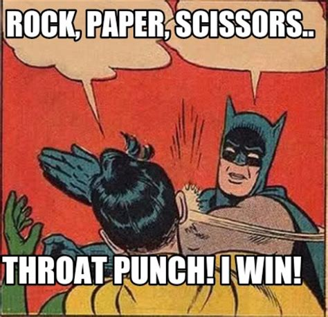 Throat Punch Meme - meme creator rock paper scissors throat punch i win