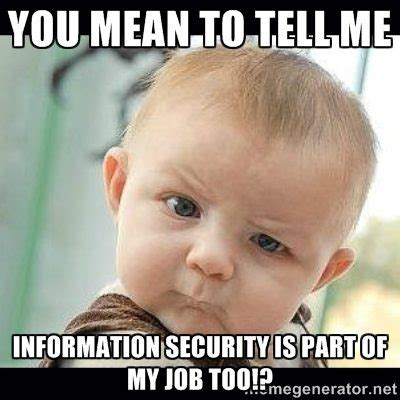 Meme Info - information security is everyone s job strattmont group