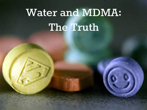 Mdma Also Search For Water And Mdma The 6am