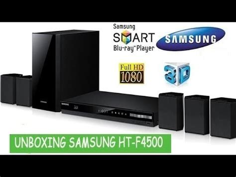 Home Theater Samsung Ht F4500 unboxing home theater 3d samsung ht f4500