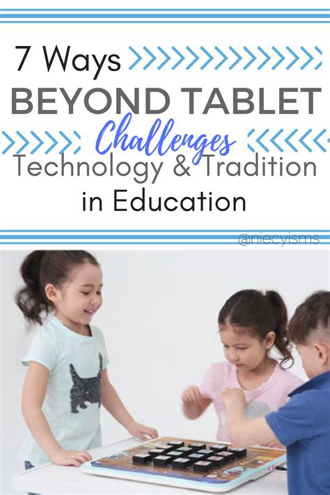 Tablet Beyond 7 Ways Beyond Tablet Challenges Technology And Tradition In Education